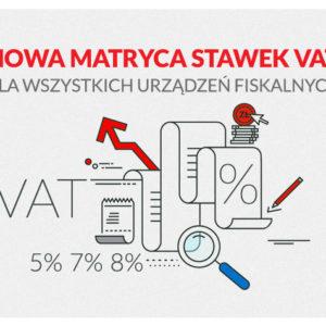 Nowa matryca stawek VAT dla wszystkich urządzeń fiskalnych